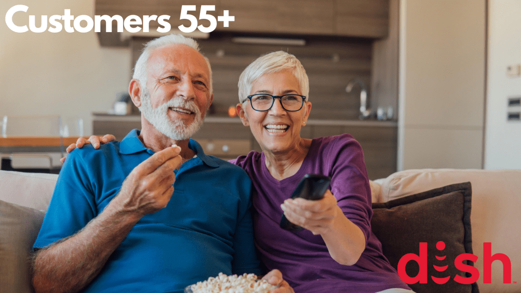 DISH senior discounts are crafted for our customers 55 and over.